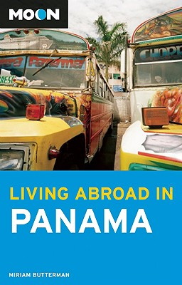 Moon Living Abroad in Panama By Butterman, Miriam